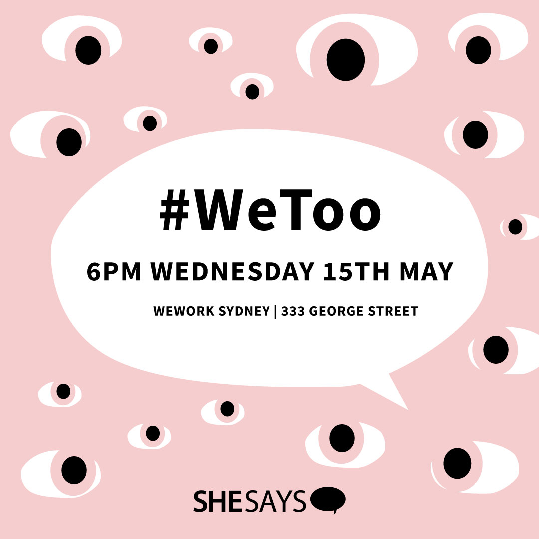 Publicis Sapient and Leo Burnett partner with SheSays for #WeToo event ~ Wed May 15, Sydney