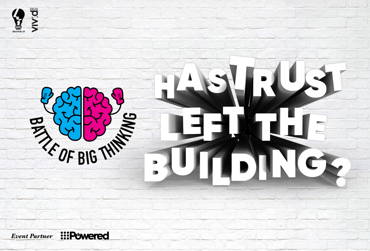 Has trust left the building? APG Presents Battle of Big Thinking 2019 on Tuesday, June 4, Sydney