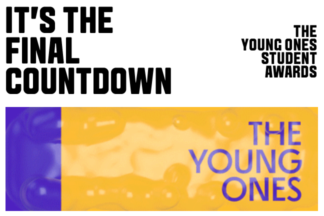 Entries for the One Club's Young Ones Student Awards close today Monday, March 9