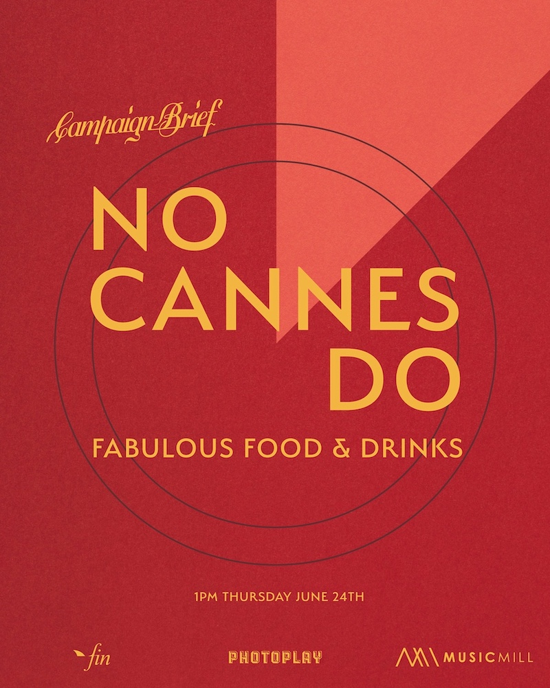 Countdown to the Campaign Brief 'No Cannes Do' in Sydney on Thursday June 24th ~ sponsored by Fin Design + Effects, Photoplay and Music Mill