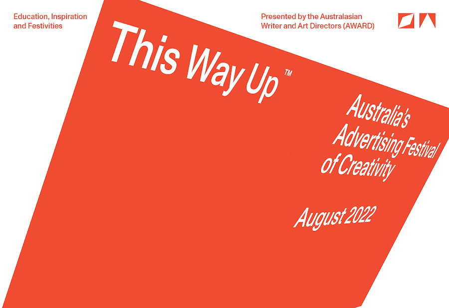 This Way Up: Australia's Advertising Festival of Creativity rescheduled to 2022 ~ Signature events will still take place in November via live stream