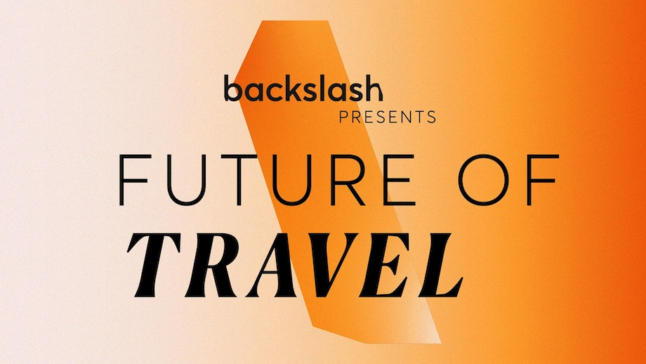 TBWA\Worldwide's Backslash explores travel's inflection point in new Future of Travel report