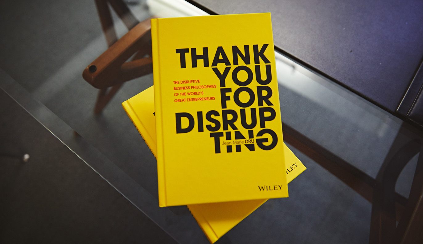 TBWA Worldwide Chairman Jean-Marie Dru profiles the world's most disruptive entrepreneurs in his latest book