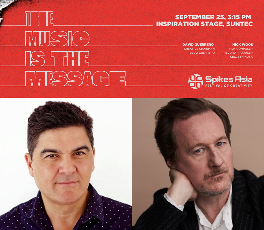 BBDO Guerrero's David Guerrero and Syn Music's Nick Wood to speak at Spikes Asia 2019