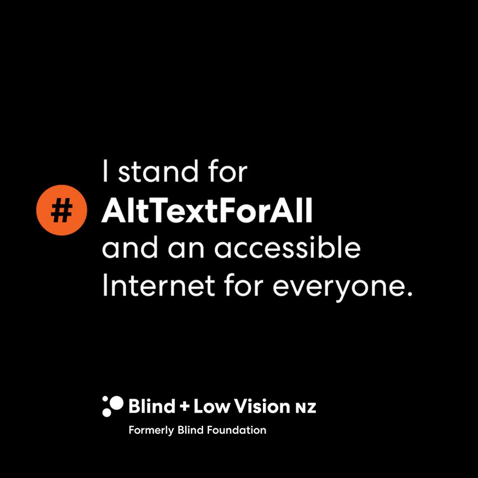 Seen+Noted: Blind & Low Vision NZ launches #AltTextForAll Movement to help make the Internet more accessible