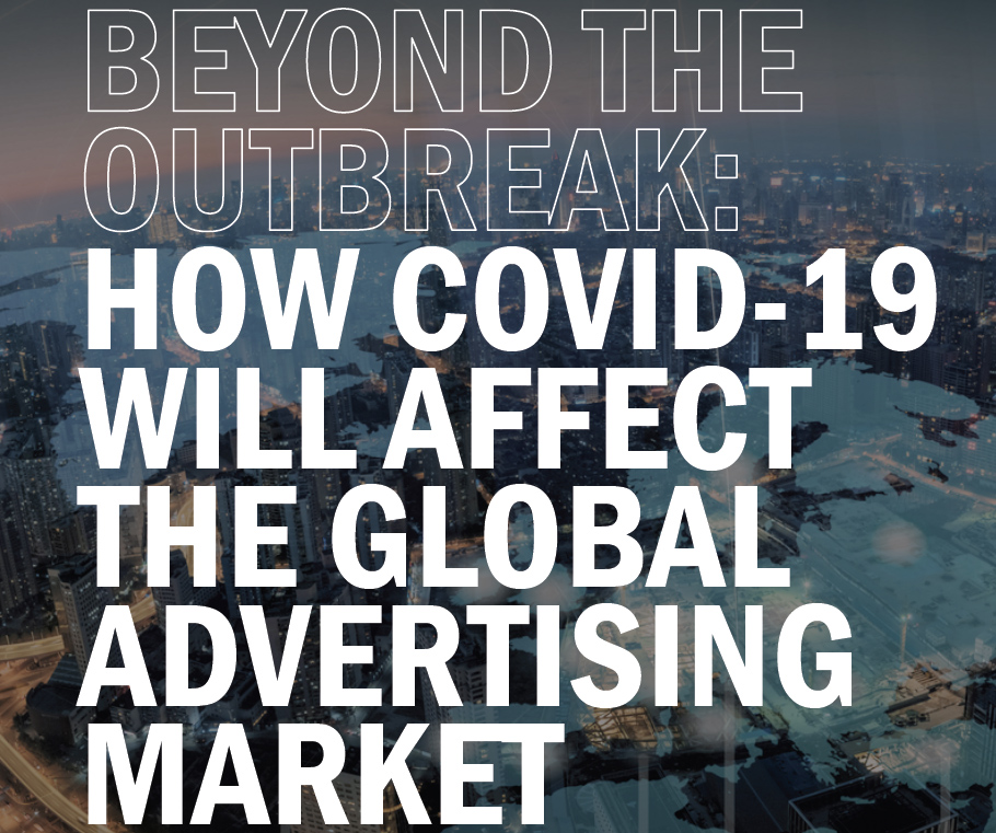 Beyond the outbreak: How Covid-19 will affect the global advertising market