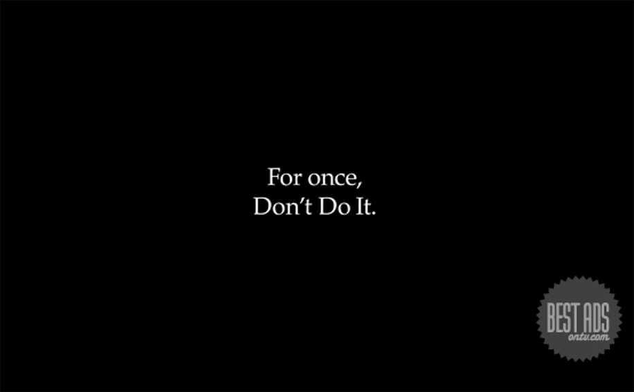 Best Ad of the Day: Nike 'For Once, Don't Do It' by Wieden + Kennedy, Portland