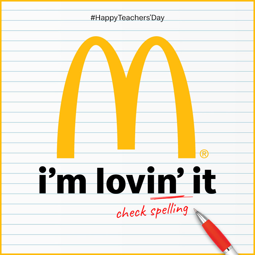 To celebrate Teachers Day in India 22feet Tribal Worldwide spell check the McDonald's famous slogan