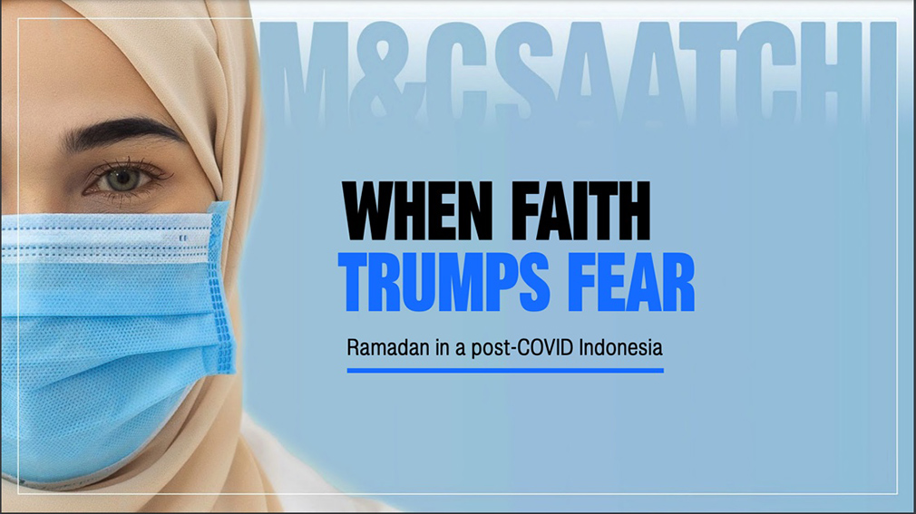 Faith trumps fear this Ramadan says M&C Saatchi Indonesia