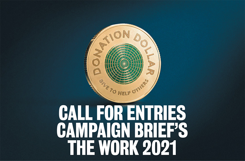 Last chance to submit your entries into Campaign Brief's The Work 2021: Final entry deadline is Monday May 17th – no further extensions