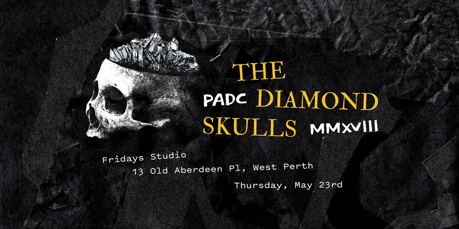 Last chance for tickets for tomorrow night's PADC Diamond Skulls acknowledging the best of Perth's creative industries talent
