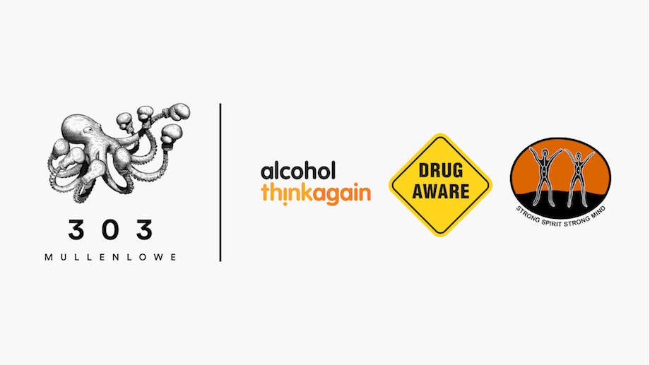 303 MullenLowe appointed creative agency for Alcohol. Think Again, Drug Aware and Strong Spirit Strong Mind
