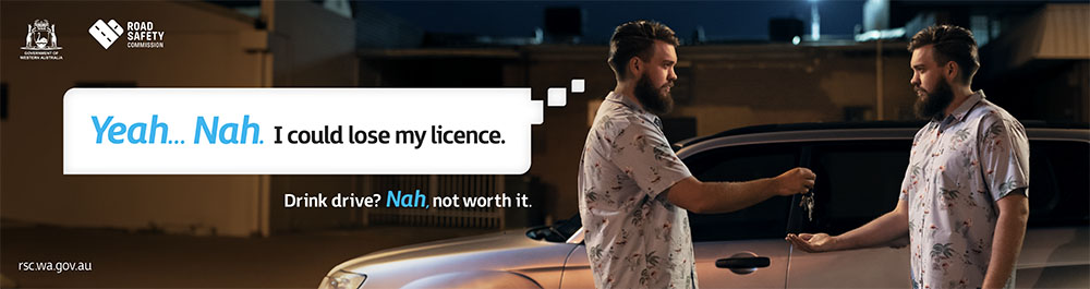 'Drink drive? Nah, not worth it' new Road Safety Commission campaign by Gatecrasher