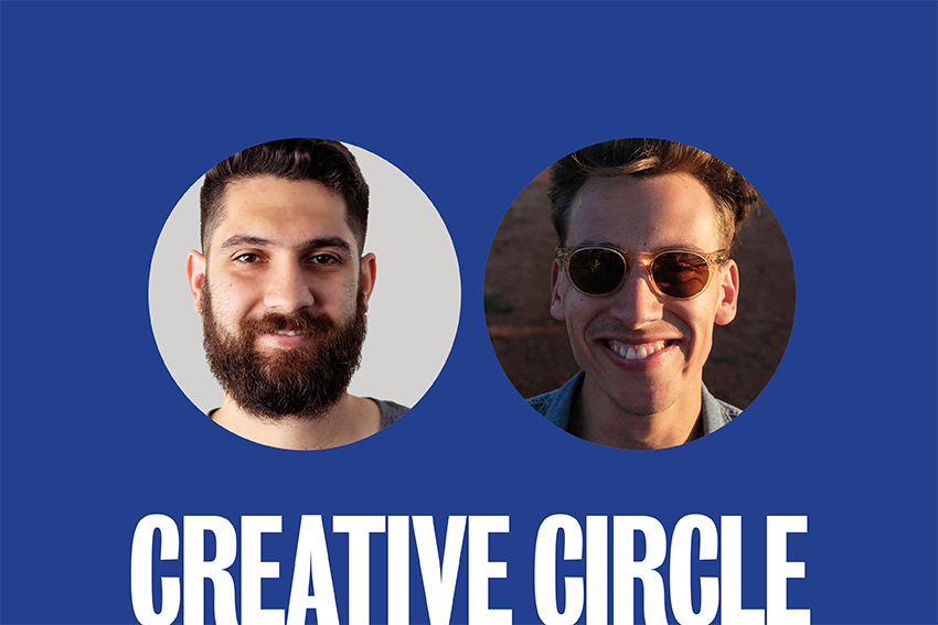 Creative Circle: Chris Andrawes + Joseph Dennis