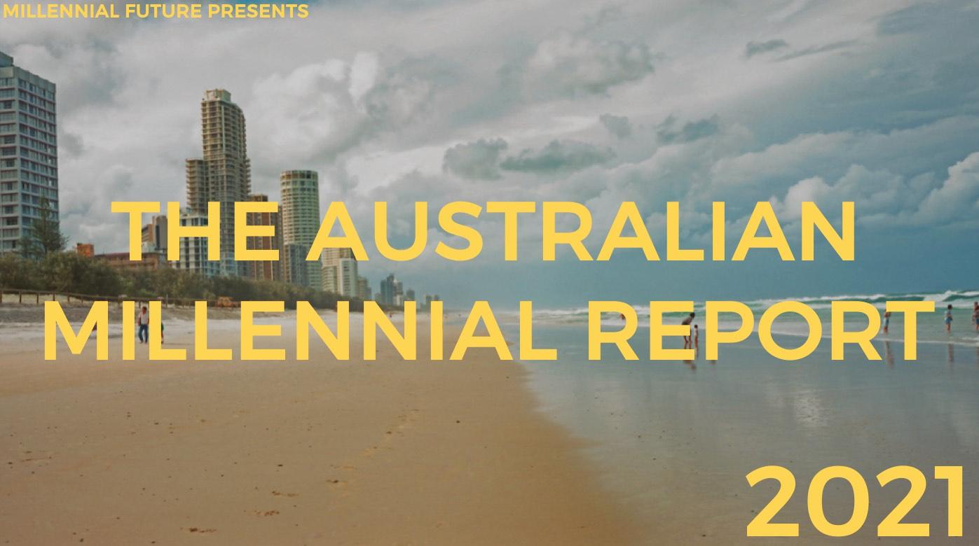 2021 Australian Millennial Report + Australian Gen Z Report released along with new podcast