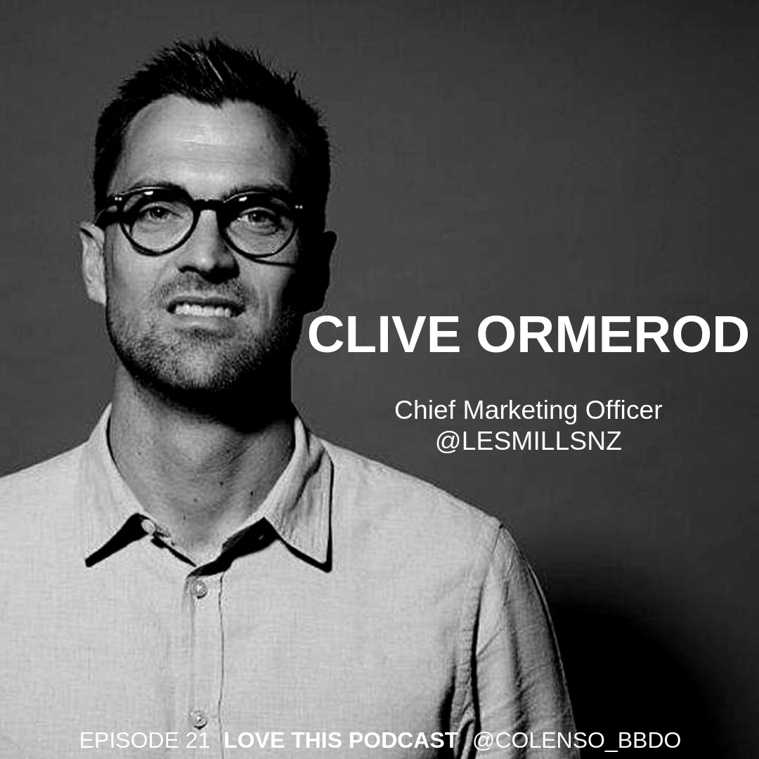 Colenso BBDO interviews Les Mills CMO Clive Ormerod in episode 21 of its 'Love This' podcast