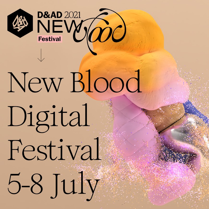 D&AD announces programme for New Blood Digital Festival 2021 running from 5-8 July