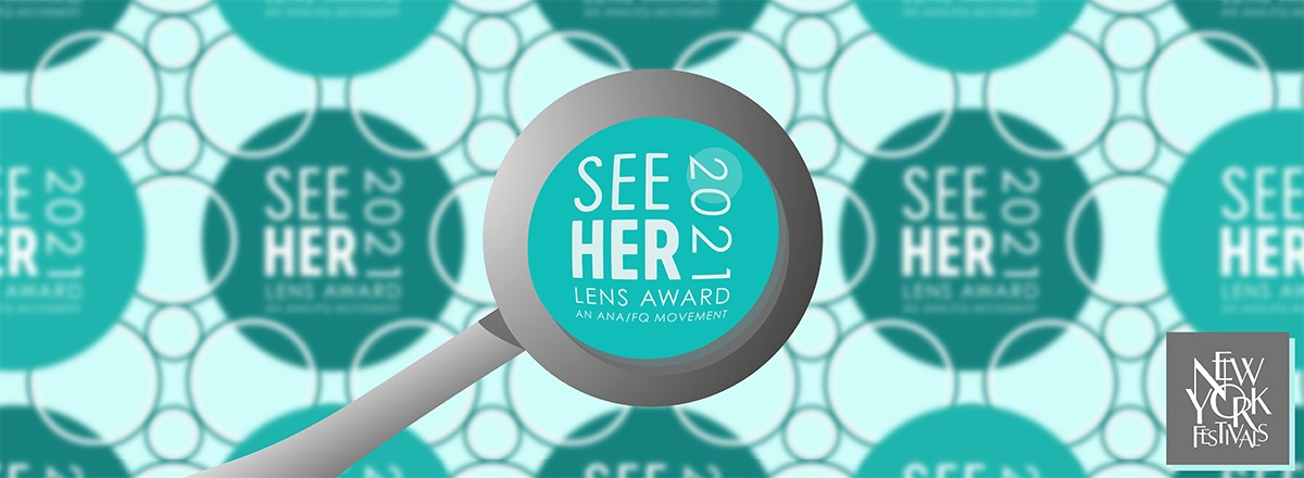 New York Festivals Advertising Awards, The Female Quotient and Association of National Advertisers Launch First 'SeeHer Lens' Award